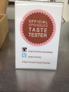 I'm an official Sprinkles Taste Tester! Dream come true!